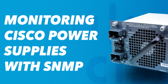 Monitoring Cisco Power Supplies with SNMP - Network
